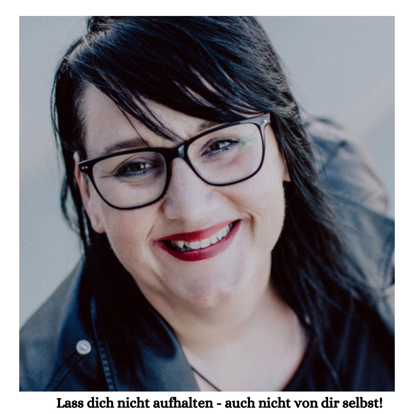 Freimachen bitte Podcast Sabine Jung-bass Ängste überwinden Lass dich nicht aufhalten auch nicht von dir selbst
