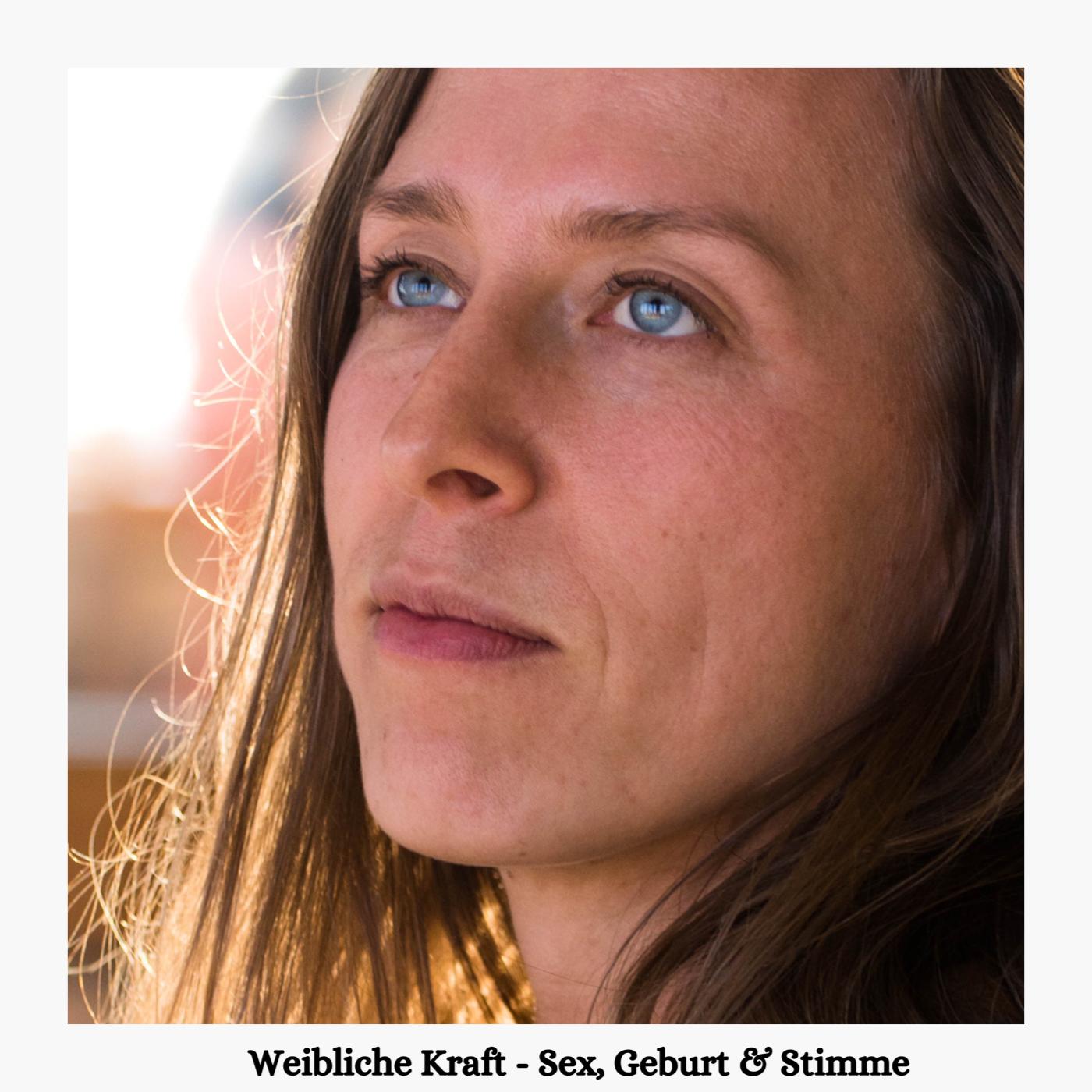 Weibliche Kraft - Sex, Stimme und Geburt - mit NIkola Binn 1