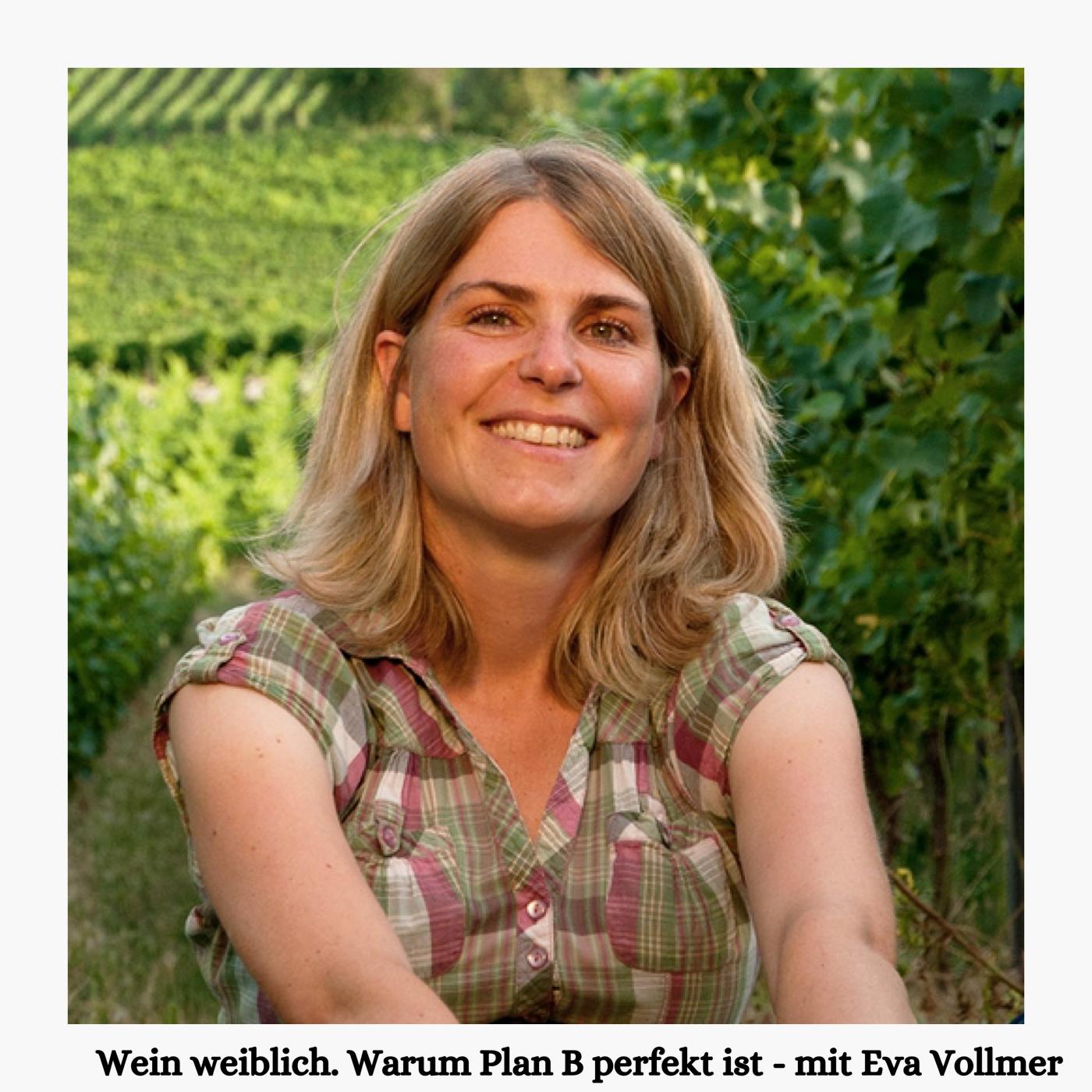 Wein weiblich - Warum Plan B perfekt ist - mot Eva Vollmer Freimachen bitte Podcast