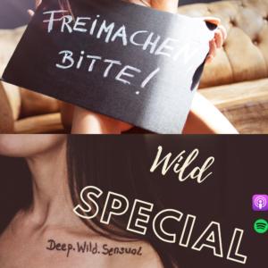 Freimachen bitte Deep Wild Sensual lets talk about sex
